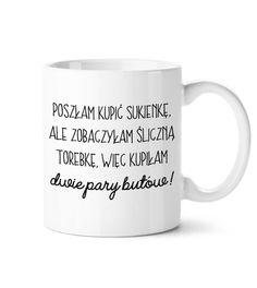 Kubek Poszłam kupić sukienkę w My Happy Mug na DaWanda.com