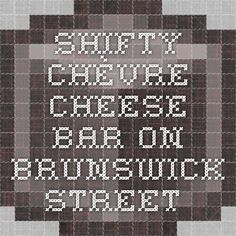 Shifty Chèvre - Cheese Bar on Brunswick Street
