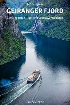 Geiranger Fjord: Das Highlight jeder Norwegen Reise. Tipps für Campingplätze, Sehenswürdigkeiten und Aktivitäten am Geiranger Fjord