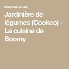 Jardinière de légumes (Cookeo) - La cuisine de Boomy
