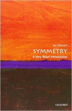 Symmetry : a very short introduction / Ian Stewart