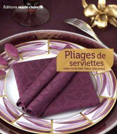 pliages de serviettes - Marie Claire Idées