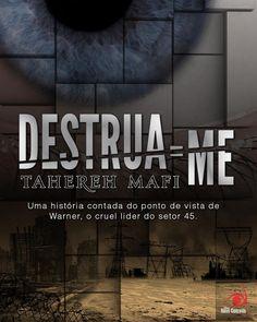 """Destrua-me (Tahereh Mafi) Estilhaça-me #1.5  """"E foi então que percebi: essa sensação estranha e inexplicável de que talvez ela fosse a única pessoa do mundo pela qual eu poderia realmente me importar.""""  http://blablablaaleatorio.com/2013/06/28/destrua-me-tahereh-mafi/"""