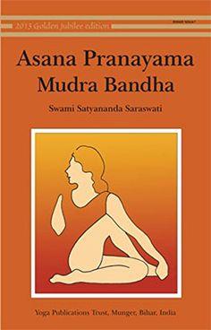 Asana, Pranayama, Mudra, Bandha by Swami Satyananda Saraswati. You need!