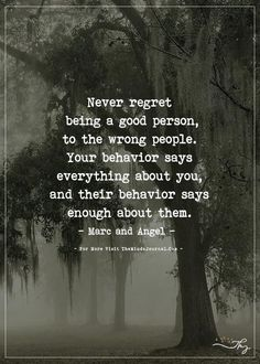 Never regret being a good person. - - Never regret being a good person. Quotable Quotes, Wisdom Quotes, Quotes To Live By, Me Quotes, Motivational Quotes, Inspirational Quotes, Unfair Quotes, Quotes On Life, Good Heart Quotes