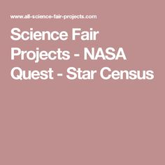 Science Fair Projects - NASA Quest - Star Census