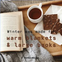 Warm blankets & Large books