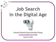 Job Search in the Digital Age requires establishing and managing a digital professional brand, defining personal and professional boundaries and protecting one's privacy, leveraging digital tools and technology to achieve goals, and bridging the physical and digital worlds.