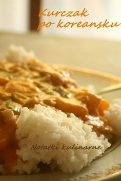 Kurczak po koreańsku Mashed Potatoes, Grains, Rice, Ethnic Recipes, Desserts, Whipped Potatoes, Tailgate Desserts, Deserts, Smash Potatoes