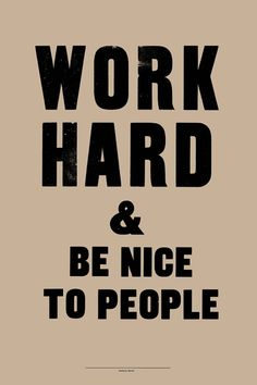 """As our Principal tells the kids every morning (and now I tell my own children everyday on the way out the door for school) - """"be nice and work hard."""".   So simple and so true."""
