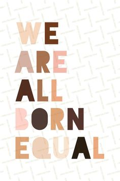 We are all born equal Human diversity Digital download | Etsy Love One Another Quotes, Stop Racism, Buch Design, Power To The People, Printable Wall Art, Black History, Inspirational Quotes, Words, Diversity Poster