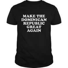 Get yours cool Make Dominican Republic Great Again Best Gift Shirts & Hoodies.  #gift, #idea, #photo, #image, #hoodie, #shirt, #christmas