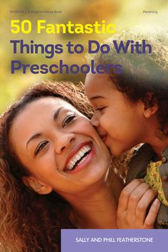 50 Fantastic Things to Do with Preschoolers