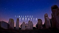 Croatia In Timelapse - A Video That Leaves You Aching For More