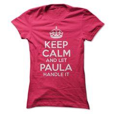 (Tshirt Top Tshirt Charts) Keep Calm and let Paula handle it Coupon 20% Hoodies, Funny Tee Shirts