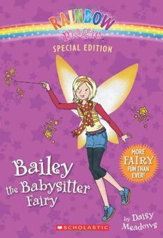 Rainbow Magic Special Edition: Bailey the Babysitter Fairy by Daisy Meadows http://www.amazon.com/dp/0545605393/ref=cm_sw_r_pi_dp_68pcub0F10PWF