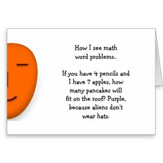A #funny, hilarious, send a smile card featuring a quote on what most of us have felt, picking our brains over a #math word problem.