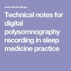 Technical notes for digital polysomnography recording in sleep medicine practice
