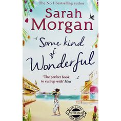 Some Kind Of Wonderful by Sarah Morgan | Contemporary Fiction at The Works