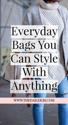 Everyday Bag That You Can Style With Anything