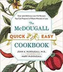 The Mcdougall Quick & Easy Cookbook: Over 300 Delicious Low-Fat Recipes You Can Prepare in Fifteen Minutes or Less by John A McDougall Mcdougall Diet, Mcdougall Recipes, Swatch, Forks Over Knives, Starch Solution, Vegan Cookbook, Fast Easy Meals, Mediterranean Diet Recipes, English