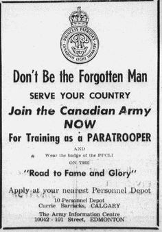 """Join the Canadian Paratroopers"". Period recruitment poster looking for men to join the Princess Patricia's Canadian Light Infantry as paratroopers. Forgotten Man, Canadian Army, Paratrooper, Military Service, How To Be Likeable, Junk Drawer, Military History, Armed Forces, Ww2"