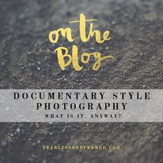 What is Documentary Style Photography Anyway? The difference between documentary & lifestyle photography on Fearless and Framed's blog