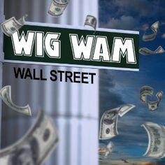 WIG WAM: WALL STREET