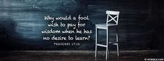 Proverbs 17:16 NKJV - Fool Has No Desire To Learn - Facebook Cover Photo