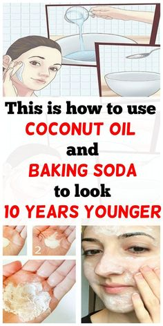 THIS IS HOW TO USE COCONUT OIL AND BAKING SODA TO LOOK 10 YEARS YOUNGER via @globalpublichealth