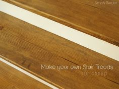 Convert your stairs from carpet to wood by making you own stair treads!