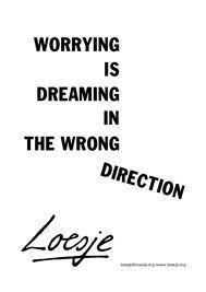 Stop worrying... Loesje english
