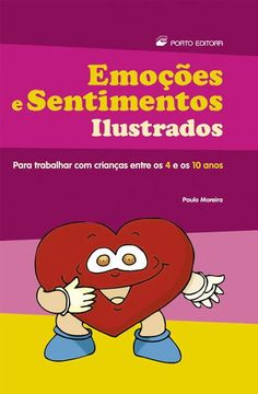 Emoções e Sentimentos Ilustrados - Paulo Moreira - Bertrand Livreiros