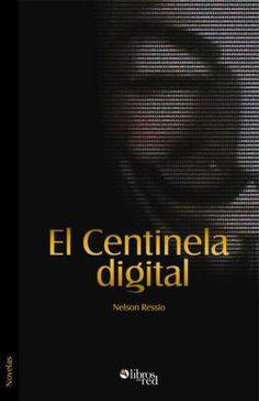 EL CENTINELA DIGITAL - Nelson Ressio - Novelas