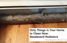 Dirty Things in Your Home to Clean Now: Baseboard Radiators: How to Clean a Baseboard Radiator Baseboard Radiator, Baseboard Heater Covers, Electric Baseboard Heaters, Baseboard Heating, Electric Radiators, Apartment Cleaning, House Cleaning Tips, Diy Cleaning Products, Spring Cleaning