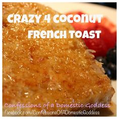 Crazy 4 Coconut French Toast