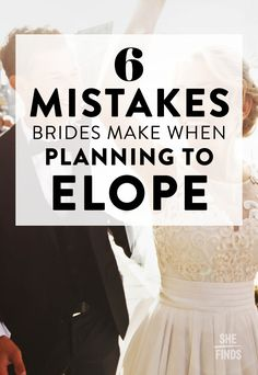 6 Mistakes Brides Make When Planning To Elope