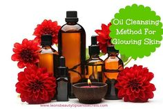 Oil Cleansing Method(OCM) For Soft, Smooth And #Glowing Skin