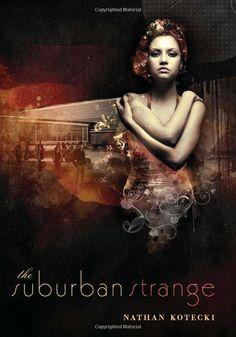 The Suburban Strange: Nathan Kotecki
