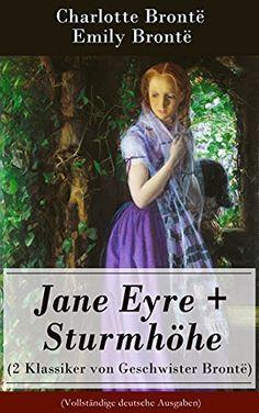 Jane Eyre   Sturmhöhe (2 Klassiker von Geschwister Brontë) - Vollständige deutsche Ausgaben: Wuthering Heights   Jane Eyre, die Waise von Lowood: Eine Autobiographie, http://www.amazon.de/dp/B00PM4GMD8/ref=cm_sw_r_pi_awdl_x_TxMUxbA897Q6W