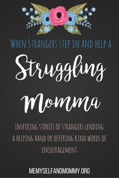 Inspiring stories of strangers lending a helping hand or offering kind words of encouragement to a struggling momma. just a little parenting inspiration! Mom Advice, Parenting Advice, Kindness Quotes, Helping Hands, Thoughts And Feelings, Kind Words, Raising Kids, Words Of Encouragement, Mom Blogs