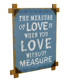 Another great find on #zulily! 'Measure of Love' Wall Sign #zulilyfinds