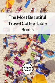 The Most Beautiful Travel Coffee Table Books: Feed Your Wanderlust  #travel #books #coffeetable #wanderlust #photography #beautiful #shopping #gifts #travelblog