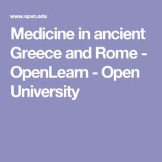 Medicine in ancient Greece and Rome - OpenLearn - Open University