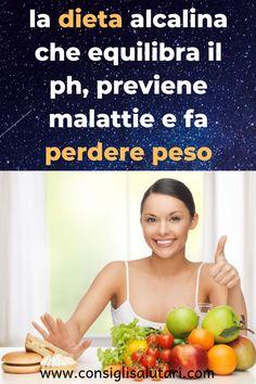 la dieta alcalina che equilibra il ph, previene malattie e fa perdere peso #dieta #nutricion #peso #pesoideal #salutare #energia Ph, Alkaline Diet, Diets