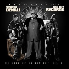 DJ Smooth Denali We Grew Up On Hip Hop The Bad Boy Edition Mixed CD Collection