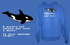 A Wizard Has Turned You Into a Whale HOODIE *LAST CHANCE*
