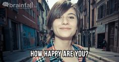 How Happy Are You?   BrainFall.com