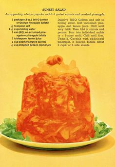 Sunset Salad - An appealing, always popular mold of grated carrot , crushed pineapple, and pecans. Joys of Jello, page 57; published in 1962. Classic vintage Jell-O recipe. #VintageRecipes #SunsetSalad #Jello #VintageCookbook #1960sCookbook