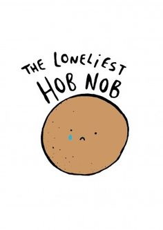 The Loneliest Hob Nob. A great leaving card for a friend, colleague or workmate. The perfect way to say bon voyage. Free delivery on 2 or more cards Funny Leaving Cards, Lonely, Sayings, Bon Voyage, Lyrics, Feeling Alone, Quotations, Qoutes, Proverbs